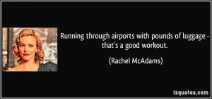 More Rachel McAdams Quotes