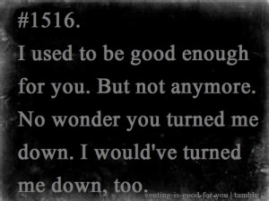 quotes about not being good enough tumblr of not being good enough