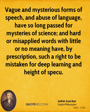Vague and mysterious forms of speech, and abuse of language, have so ...
