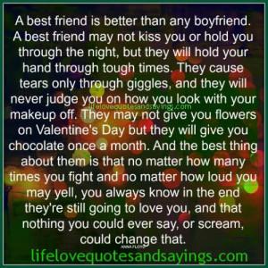 best friend is better than any boyfriend a best friend may not kiss ...