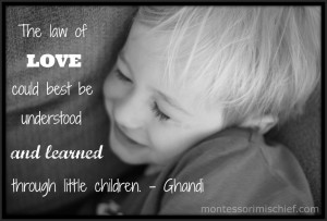 The law of love could best be understood and learned through little ...