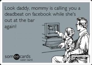 Deadbeat Mom Photos Quotes   Deadbeat moms!