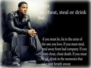 ... bad company. If you must cheat, cheat death. And if you must drink