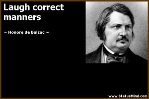 Laugh correct manners - Honore de Balzac Quotes - StatusMind.com