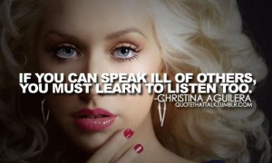 Christina aguilera quotes sayings you must learn to listen