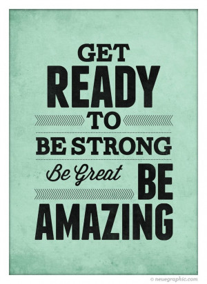 Motivational Quote Poster - Get ready to Be Strong Be Great Be Amazing ...