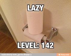 Lazy level: my house, courtesy of my husband.