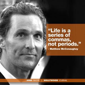 Matthew McConaughey Quote on Life #MagicMike #TheWolfofWallStreet