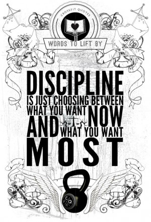 CrossFit Quotes! Love this T-Shirt! Discipline is Choosing Between ...
