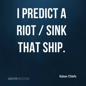 Kaiser Chiefs Quotes | QuoteHD