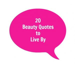 20 Beauty Quotes to Live By