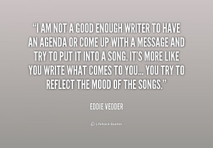 quote-Eddie-Vedder-i-am-not-a-good-enough-writer-165466.png
