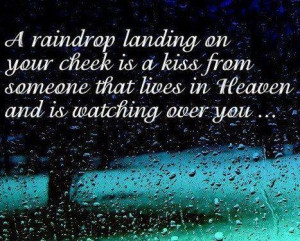 raindrop landing on your cheek is a kiss from someone that lives in ...