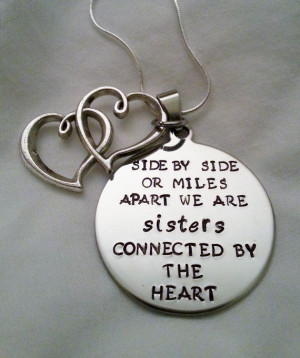 cute sisters quote -- side by side or miles apart we are sisters ...