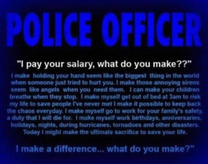 For every police officer and my brother and future officer that is ...