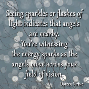Seeing sparkles or flashes of light indicates that angels are nearby ...