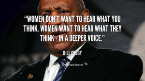 quote-Bill-Cosby-women-dont-want-to-hear-what-you-89011.png