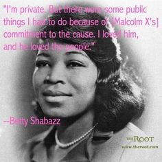 ... Black History Quotes: Betty Shabazz on Continuing Malcolm X's Legacy
