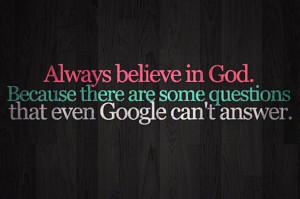 Always believe In God ~ Faith Quote