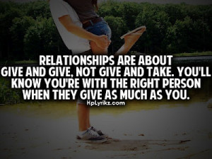 Relationships-are-about-give-and-give-not-give-and-take.-Youll-know ...