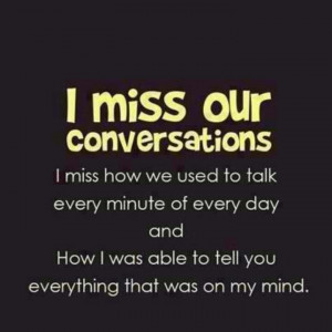 miss our conversations
