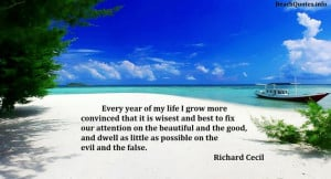 Every year of my life I grow more convinced that it is wisest and best ...