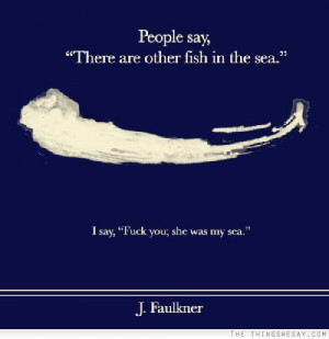 There Are Other Fish in the Sea Quotes