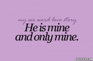he is mine only mine