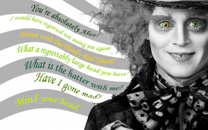 Mad Hatter (Johnny Depp) Mad hatter quotes