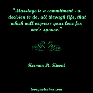 Marriage is a commitment – a decision to do, all through life, that ...