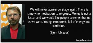 More Bjorn Ulvaeus Quotes