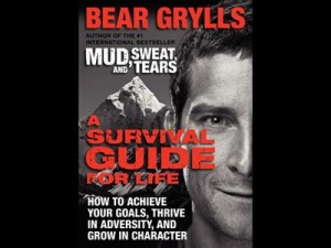 survivalist bear grylls has learned invaluable lessons while out in
