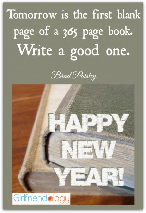 Tomorrow is the first blank page of a 365 page book. Write a good one ...