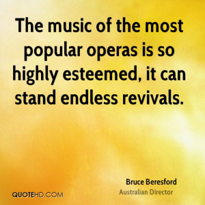 The music of the most popular operas is so highly esteemed, it can ...