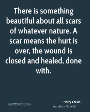Harry Crews Quote About Scars
