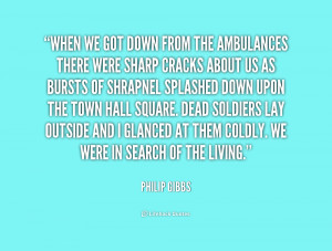 When we got down from the ambulances there were sharp cracks about us ...