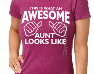 ... Baby Gift Sister Family This is What An Awesome Aunt Looks Like Tshirt