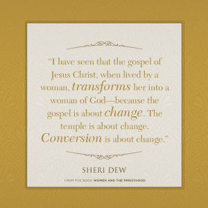 ... temple is about change. Conversion is about change.