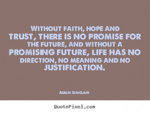 own picture quote about success - Without faith, hope and trust, there ...