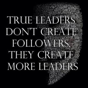 True Leaders Leadership Quotes