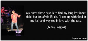My quest these days is to find my long lost inner child, but I'm ...