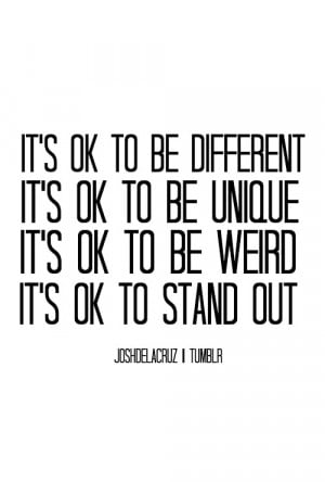 different, quotes, relate, stand out, teens, unique, weird