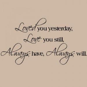 Love-you-yesterday-quotes.1395490652-van-tanja.vanlottum.jpeg