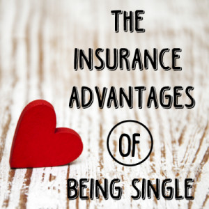 The Insurance Advantages Of Being Single
