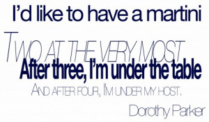 ... of one of my favorite Dorothy Parker quotes for a Cocktail Friday