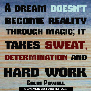 dream doesn't become reality through magic – Hard work Quotes