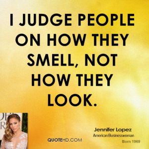 judge people on how they smell, not how they look.