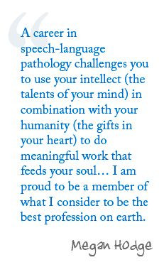 career in speech-language pathology challenges you to use your ...