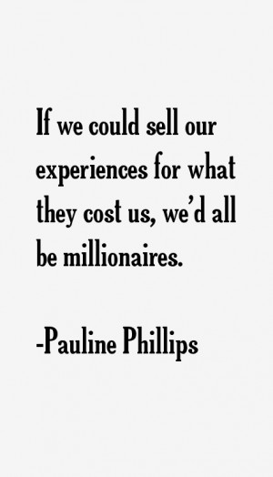 View All Pauline Phillips Quotes