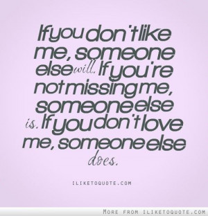 iLiketoquote.com - If you don\'t like me